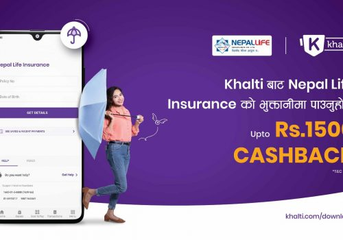 Khalti offers a Cashback of up to Rs. 1500 in Nepal Life Insurance Premium Payment